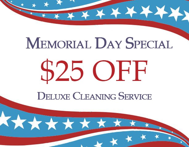 Memorial Day Special: $25 Off Deluxe Cleaning